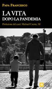 Vita dopo la pandemia Papa Francesco